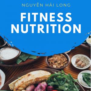 Fitness Nutrition - Dinh Dưỡng cơ bản
