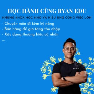 Khóa học của Ryan Edu VN