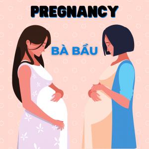 Bà bầu - Pregnancy